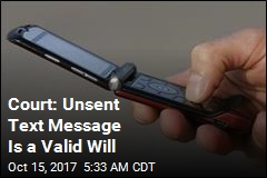 Court: Unsent Text Message Is a Valid Will