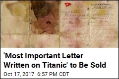 'Most Important Letter Written on Titanic' to Be Sold