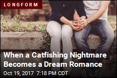 When a Catfishing Nightmare Becomes a Dream Romance