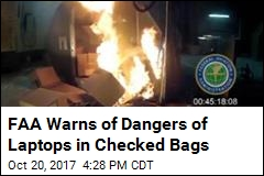 FAA: Laptops in Checked Bags Could Cause Fire, Explosion