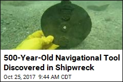 500-Year-Old Navigational Tool Discovered in Shipwreck