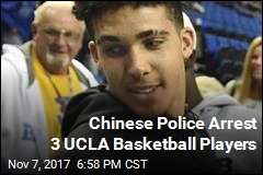 Chinese Police Arrest 3 UCLA Basketball Players