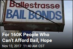 For 160K People Who Can't Afford Bail, Hope