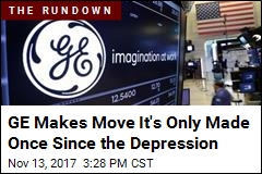 GE Makes Move It's Only Made Once Since the Depression