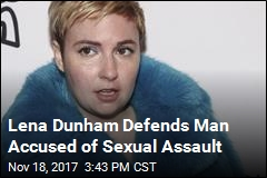 Lena Dunham Supports Man Accused of Sexual Assault