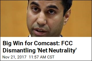 Big Win for Comcast: FCC Dismantling 'Net Neutrality'