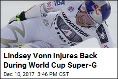 Lindsey Vonn Injures Back During World Cup Super-G