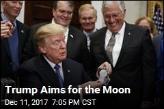 Trump Aims for the Moon