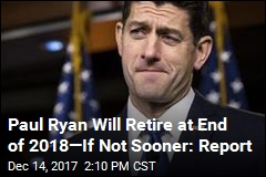 Sources Say Paul Ryan Will Retire at End of 2018
