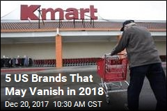 5 US Brands That May Vanish in 2018