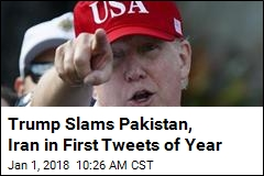 Trump Slams Pakistan, Iran in First Tweets of Year