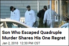 Son Who Escaped Quadruple Murder Shares His One Regret