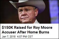 $150K Raised for Roy Moore Accuser After Home Burns