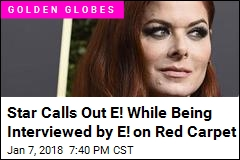 Star Calls Out E! While Being Interviewed by E! on Red Carpet