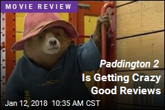 Paddington 2 Is Getting Crazy Good Reviews