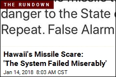 Hawaii's Missile Scare: 'The System Failed Miserably'