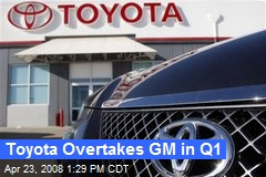 Toyota Overtakes GM in Q1