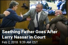 Father Rushes at Nassar After Daughters' Testimony