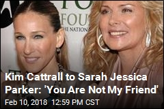 Kim Cattrall to Sarah Jessica Parker: 'You Are Not My Friend'