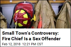 Fire Department Re-Elects Sex Offender as Chief