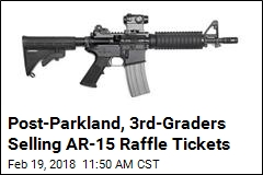 Post-Parkland, 3rd-Graders Selling AR-15 Raffle Tickets