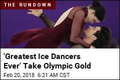 'Greatest Ice Dancers Ever' Take Olympic Gold