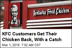 KFC Customers Get Their Chicken Back, With a Catch