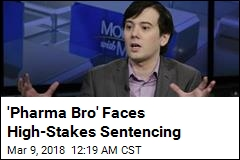 'Pharma Bro' Faces High Stakes Sentencing