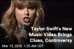 Clues, Controversy in Taylor Swift's New Music Video