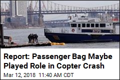 Report: Passenger Bag Maybe Played Role in Copter Crash