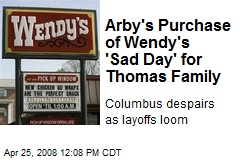 Arby's Purchase of Wendy's 'Sad Day' for Thomas Family
