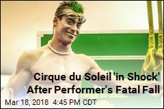 Veteran Cirque du Soleil Performer Killed in Fall