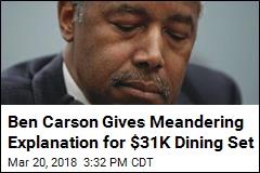 Ben Carson on $31K Dining Set: 'I Left It to My Wife'