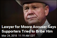 Lawyer for Moore Accuser Says Supporters Tried to Bribe Him