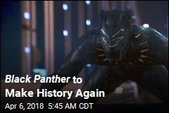 Black Panther to Make History Again