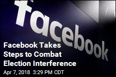 Facebook Takes Steps to Combat Election Interference