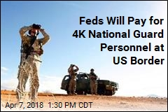 Feds Will Pay for 4K National Guard Personnel at US Border
