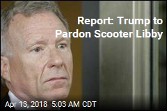 Report: Scooter Libby Next to Nab a Trump Pardon