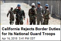 California Rejects Border Duties for Its National Guard Troops