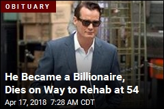 He Became a Billionaire, Dies in Rehab at 54
