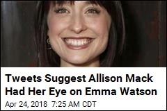Tweets Suggest Allison Mack Had Her Eye on Emma Watson