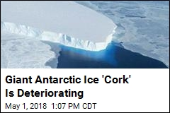 Giant Antarctic Ice 'Cork' Is Deteriorating