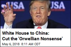 White House to China: Cut the 'Orwellian Nonsense'