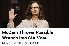 McCain Throws Possible Wrench Into CIA Vote