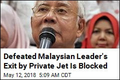 Defeated Malaysian Leader's Exit by Private Jet Is Blocked