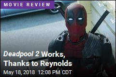Deadpool 2 Works, Thanks to Reynolds