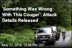 'Something Was Wrong With This Cougar': Attack Details Released