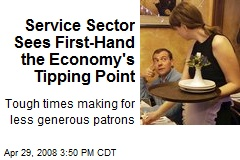 Service Sector Sees First-Hand the Economy's Tipping Point