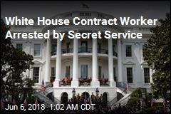 White House Contract Worker Arrested by Secret Service