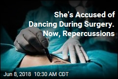 She's Accused of Dancing During Surgery. Now, Repurcussions